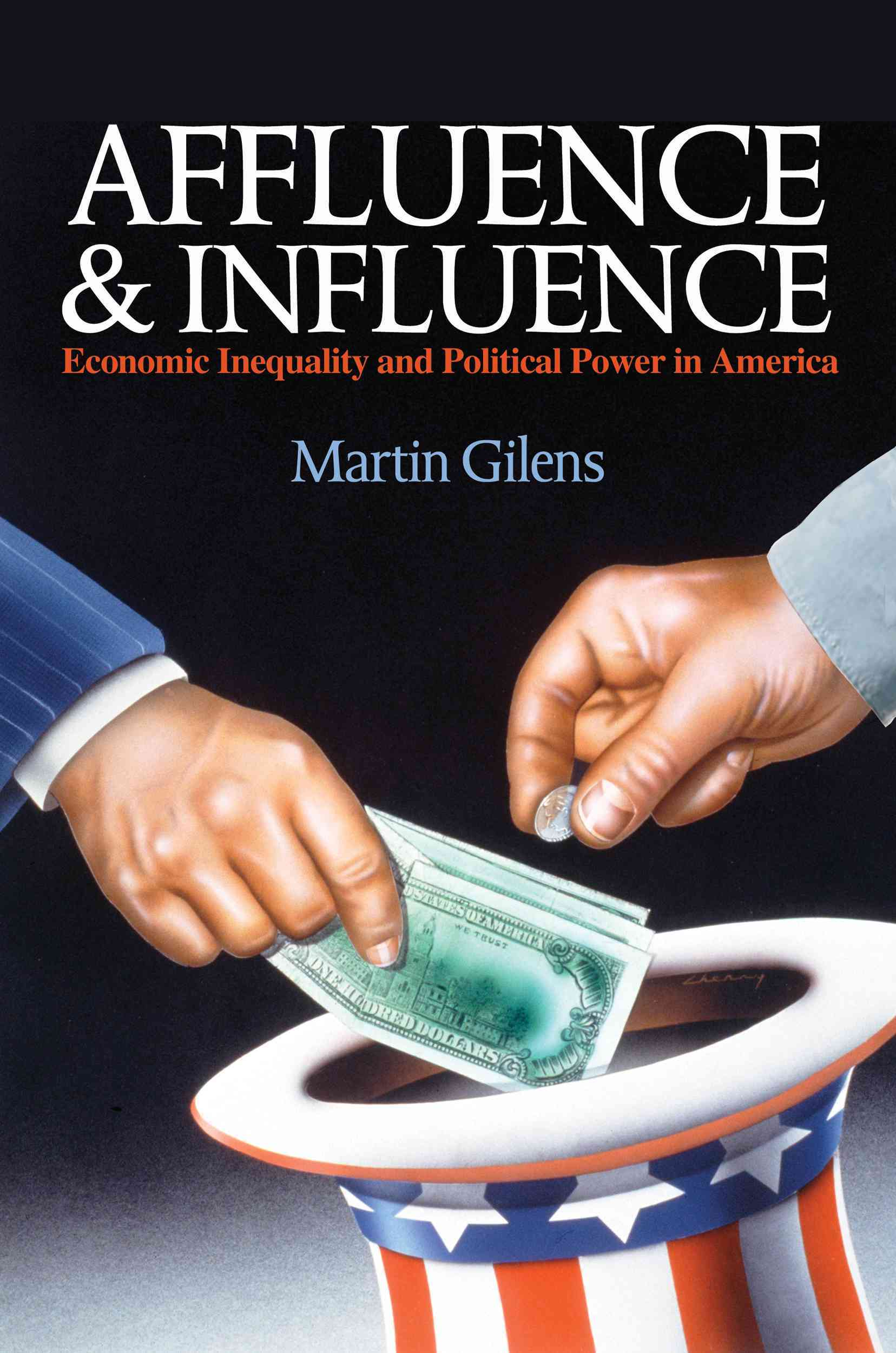 Affluence and Influence By Gilens, Martin